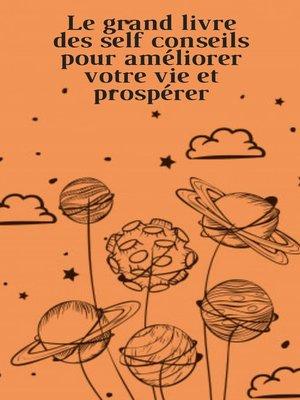 cover image of Le grand livre des conseils d'auto-assistance