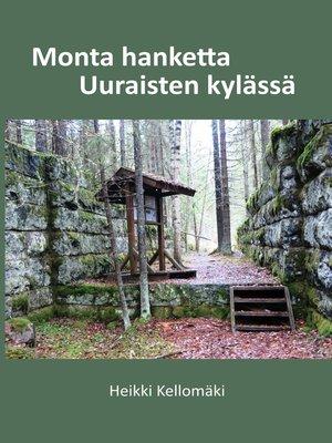 cover image of Monta hanketta Uuraisten kylässä