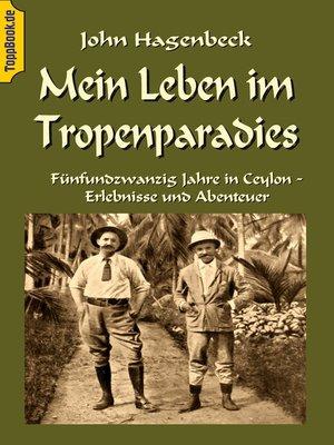 cover image of Mein Leben im Tropenparadies