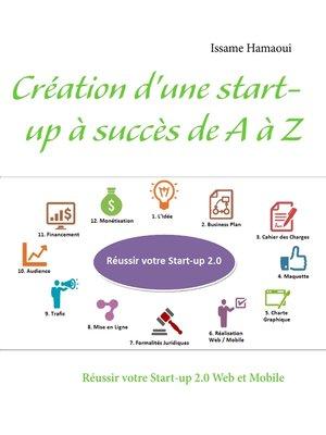 cover image of Création d'une start-up à succès de a à Z
