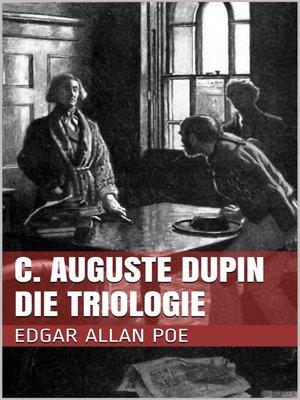 cover image of C. Auguste Dupin--Die Triologie