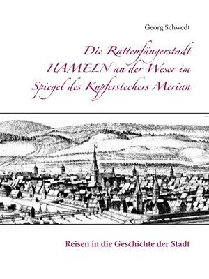 cover image of Die Rattenfängerstadt Hameln an der Weser im Spiegel des Kupferstechers Merian