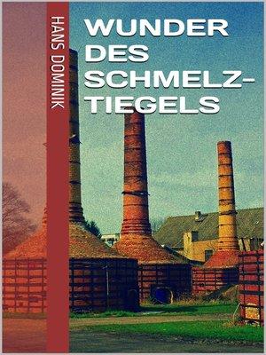 cover image of Wunder des Schmelztiegels