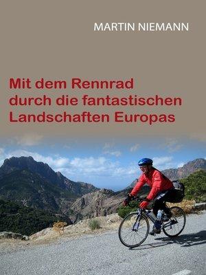 cover image of Mit dem Rennrad durch die fantastischen Landschaften Europas