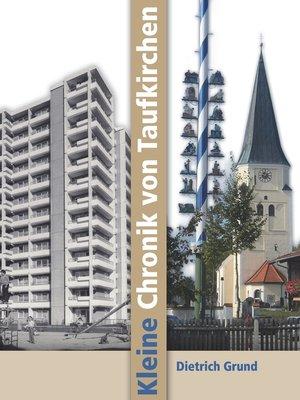 cover image of Kleine Chronik von Taufkirchen