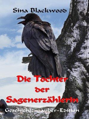 cover image of Die Tochter der Sagenerzählerin