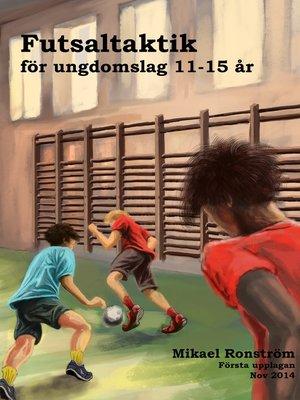 cover image of Futsalteknik för Ungdomslag 11-15 år