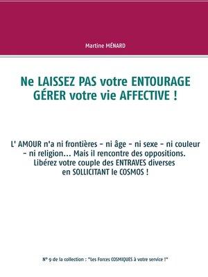 cover image of Ne laissez pas votre entourage gérer votre vie affective !