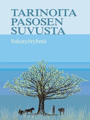 cover image of Tarinoita Pasosen suvusta