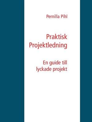 cover image of Praktisk Projektledning