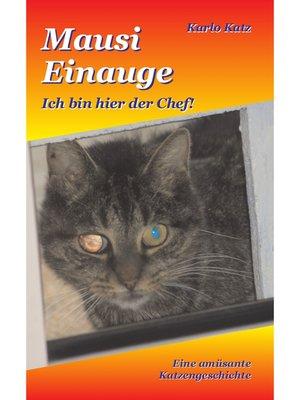 cover image of Mausi Einauge--Ich bin hier der Chef!