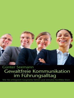 cover image of Gewaltfreie Kommunikation im Führungsalltag