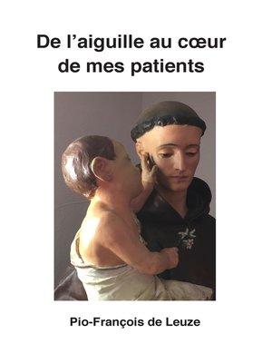 cover image of De l'aiguille au cœur de mes patients