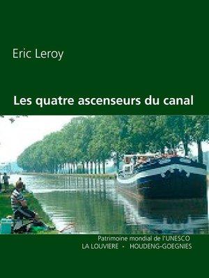 cover image of Les quatre ascenseurs du canal