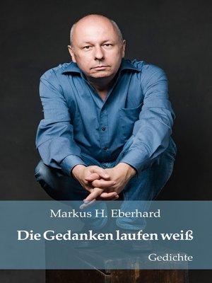 cover image of Die Gedanken laufen weiß