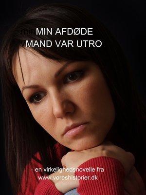 cover image of MIN AFDØDE MAND VAR UTRO