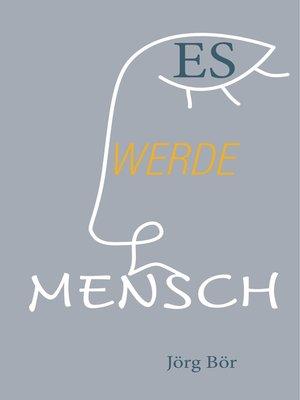 cover image of Es werde Mensch