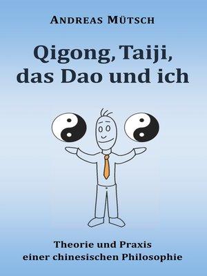 cover image of Qigong, Taiji, das Dao und ich