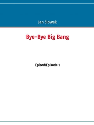cover image of Bye-Bye Big Bang