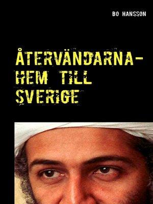 cover image of Återvändarna- hem till Sverige.