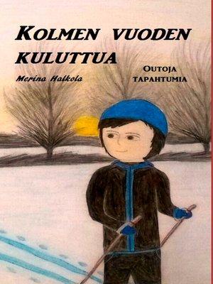 cover image of Kolmen vuoden kuluttua