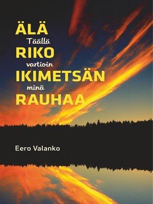 cover image of Älä riko ikimetsän rauhaa