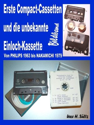 cover image of Erste Compact-Cassetten und die unbekannte Einloch-Kassette