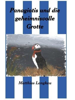 cover image of Panagiotis und die geheimnisvolle Grotte