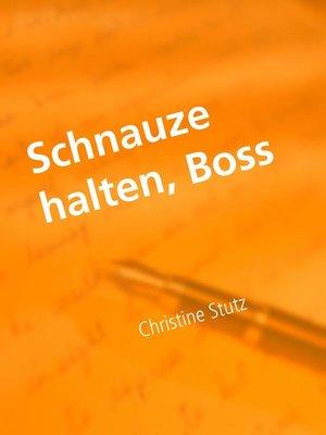 cover image of Schnauze halten, Boss