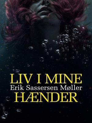 cover image of Liv i mine hænder