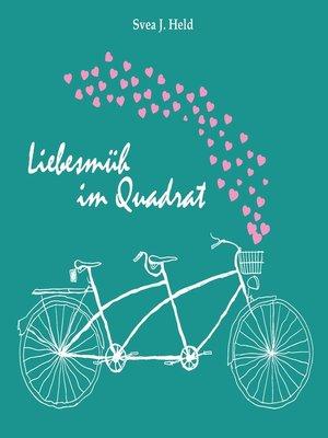 cover image of Liebesmüh im Quadrat