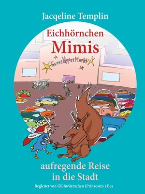 cover image of Eichhörnchen Mimis aufregende Reise in die Stadt