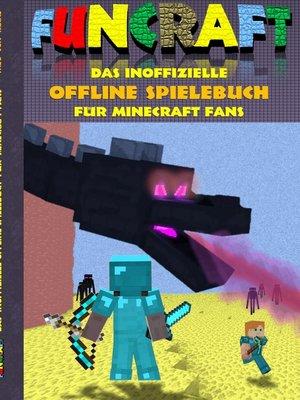 cover image of Funcraft--Das inoffizielle Offline Spielebuch für Minecraft Fans
