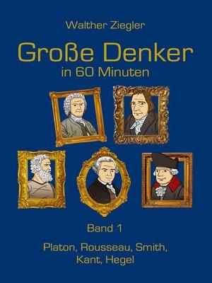 cover image of Große Denker in 60 Minuten--Band 1