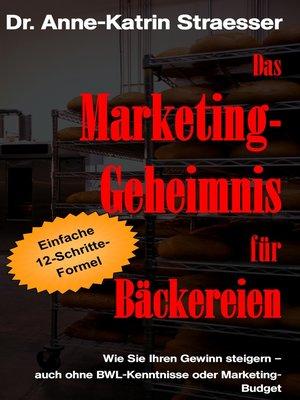 cover image of Das Marketing-Geheimnis für Bäckereien
