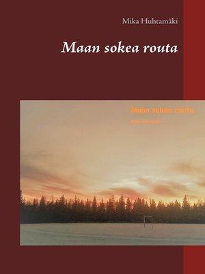 cover image of Maan sokea routa