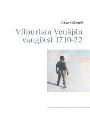 cover image of Viipurista Venäjän vangiksi 1710-22