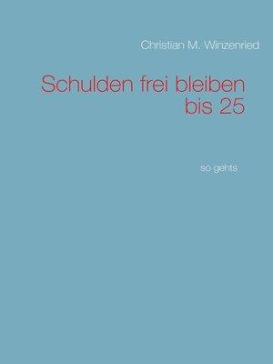 cover image of Schulden frei bleiben bis 25