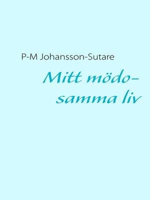 cover image of Mitt mödosamma liv