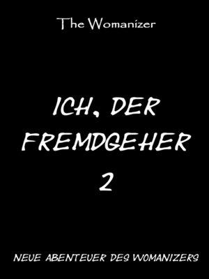 cover image of Ich, der Fremdgeher 2