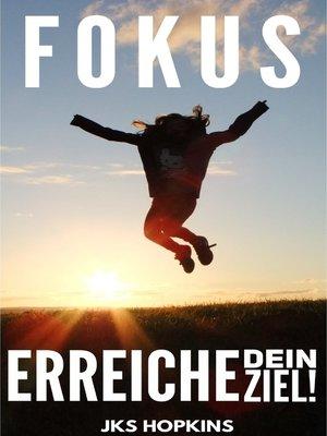 cover image of Fokus, erreiche dein Ziel!