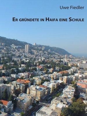 cover image of Er gründete in Haifa eine Schule