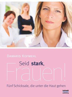 cover image of Seid stark, Frauen!