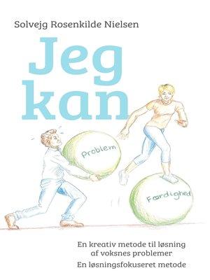 cover image of Jeg kan--En kreativ metode til løsning af voksnes problemer