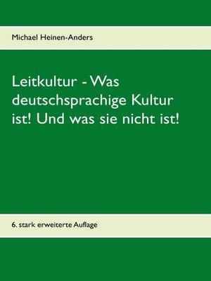 cover image of Leitkultur--Was deutschsprachige Kultur ist! Und was sie nicht ist!