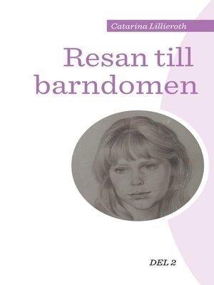 cover image of Resan till barndomen