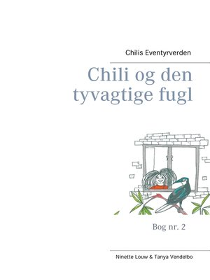 cover image of Chili og den tyvagtige fugl