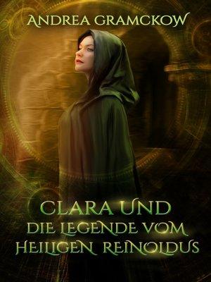 cover image of Clara und die Legende vom Heiligen Reinoldus