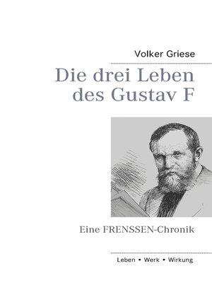 cover image of Die drei Leben des Gustav F