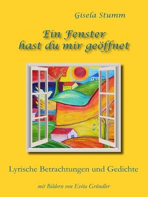 cover image of Ein Fenster hast du mir geöffnet